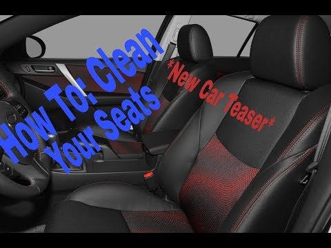 How To Clean Cloth Seats! *NEW CAR TEASER*