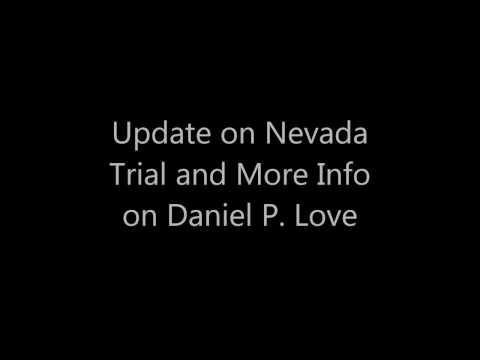 2/12/17 Nevada Case Update and Daniel P Love & Proprietary Jurisdiction