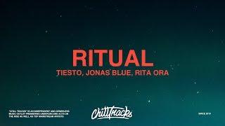 Tiësto – Ritual (Lyrics) ft. Rita Ora, Jonas Blue