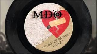 """MDO """"YA NO QUEDA MÁS"""" REMIX"""