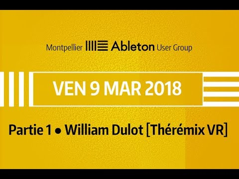 Montpellier Ableton User Group - 9 Mars 2018 (partie 1) - Wi