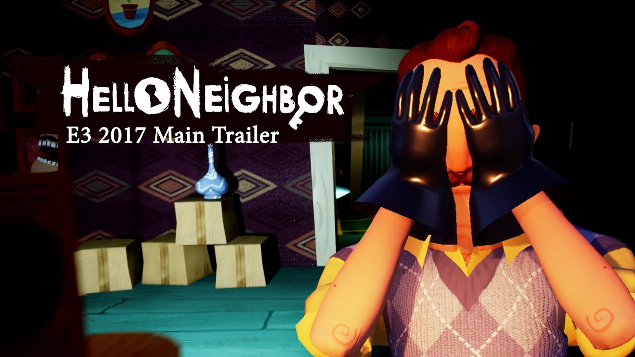 Hello Neighbor E3 2017 Trailer 4k Youtube