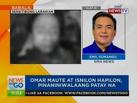 NTG: Omar Maute at Isnilon Hapilon, pinaniniwalaang patay na