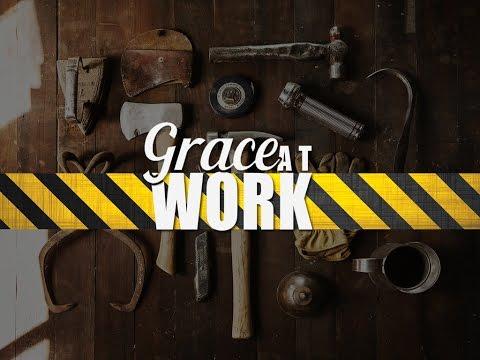 Grace At Work | Part 1 | Pastor Robert X. Rivera