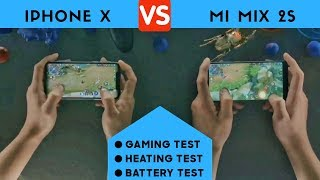 Mi Mix 2S VS Iphone X Test - Gaming Test, Heating Test, Battery Test