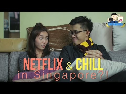 Netflix and Chill in Singapore?!