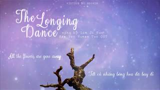 vietsub The Longing Dance Lim Ji Eun Are You Human Too OST part 3 lyrics