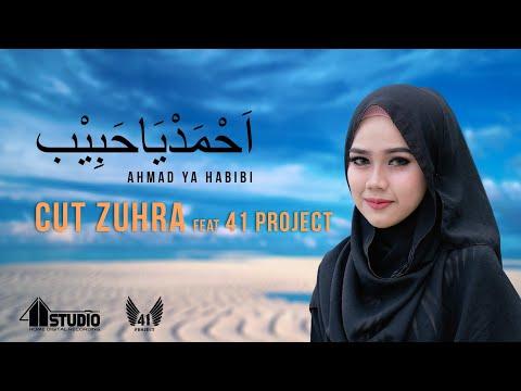 CUT ZUHRA - AHMAD YA HABIBI Feat 41 PROJECT