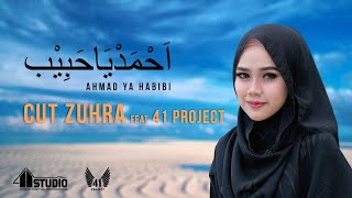 Download CUT ZUHRA - AHMAD YA HABIBI feat 41 PROJECT Mp3