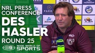 NRL Press Conference: Des Hasler - Round 25 | NRL on Nine
