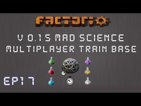 Factorio 0.15 Mad Science Ep 17: Starting Oil Base! - Multiplayer Train Base, Let's Play,Gameplay