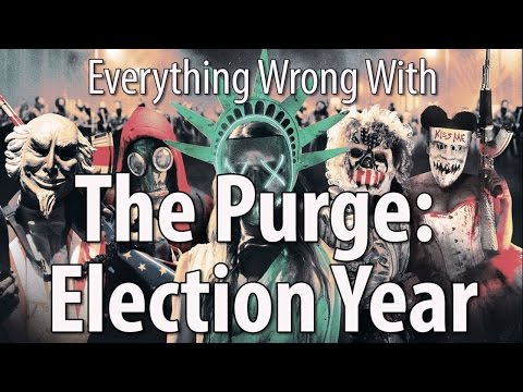 Everything Wrong With The Purge: Election Year