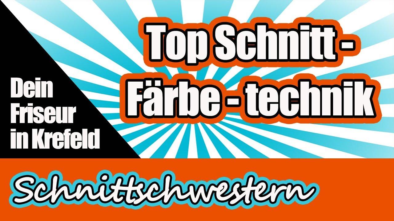 Friseur Krefeld Top Schnitt Färbetechnik Youtube