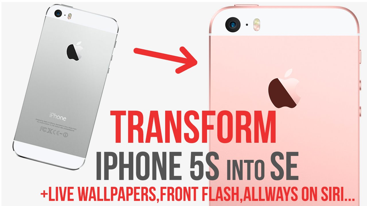 Transform IPhone 5s into SE / add Live Wallpapers / Siri Always On / Front Flash / Jailbreak - YouTube