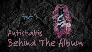 Marcello Tahitoe | Antistatis Behind The Album (Part 3)