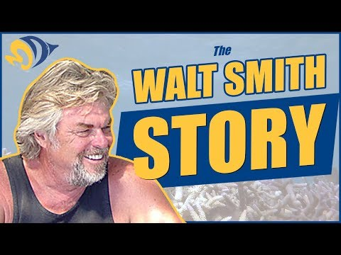 The Walt Smith Story: His Rich History in the Marine Aquariu