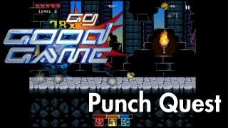Good Game Review - Punch Quest - TX: 20/11/12