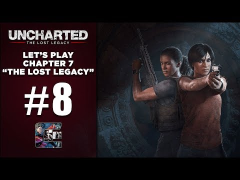 """UNCHARTED: The Lost Legacy - Let's Play / Part 8 - Chapter 7 - """"The Lost Legacy"""""""