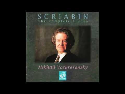 Scriabin - The Complete Etudes   Mikhail Voskresensky (piano)