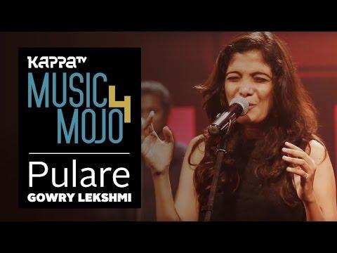 Pulare (Thoni continues) - Gowry Lekshmi - Music Mojo Season 4 - KappaTV