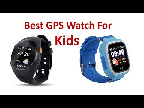 Best GPS Watch For Kids 2019 - Cheap Rated GPS Watch For Children |