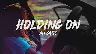 Ali Gatie - Holding On (Lyrics)
