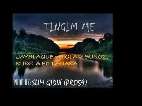 Tingim Me - Jayblaque Ft. Niolam Sungz, Rubz & Fittz Naka