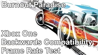 Burnout Paradise Xbox 360 vs Xbox One Backwards Compatibility Frame Rate Test