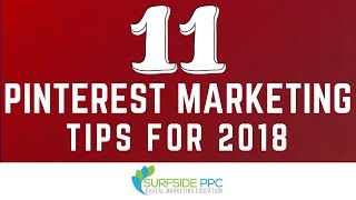 11 Pinterest Marketing Tips for 2018 - How to Grow Your Pinterest Business Page