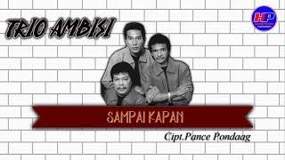 Gambar cover Trio Ambisi - Sampai Kapan  [Official Video Clip]