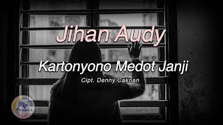 Jihan Audy - Kartonyono Medot Janji , New Pallapa [Lirik Video]