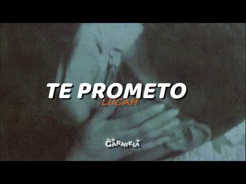 te-prometo---lucah❤️(canciÓn-para-dedicar-a-tu-novi@)