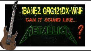 Ibanez GIO GRG121DX will it sound like metallica?