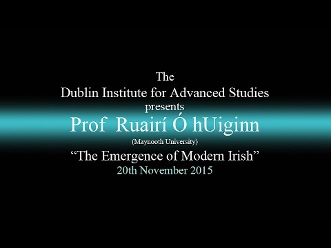 """The Emergence of Modern Irish"" - DIAS Lecture Series"