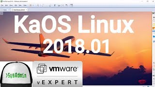 How to Install KaOS Linux 2018.01 + VMware Tools + Review on VMware Workstation [2018]
