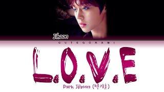 Download PARK JIHOON (박지훈) - L.O.V.E (Lyrics Eng/Rom/Han/가사) Mp3