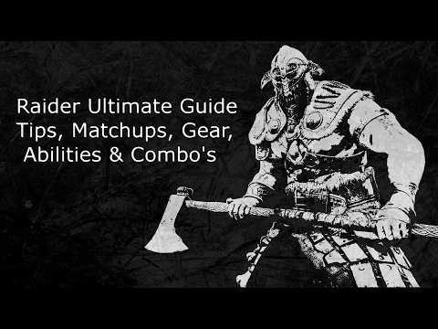 For Honor - Raider Ultimate Guide Tips, Matchups, Gear, Abilities & Combo's