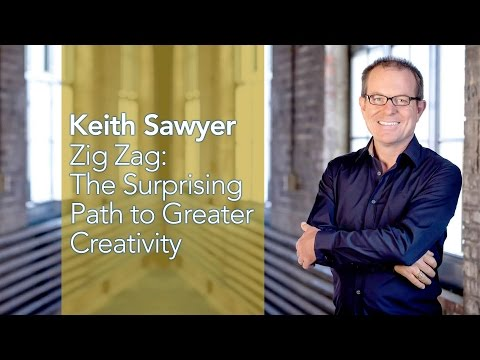 Keith Sawyer - Zig Zag: The Surprising Path to Greater Creativity