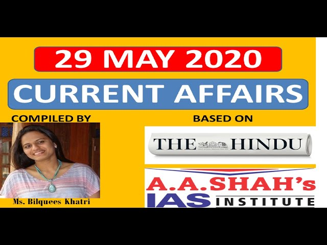 29 May 2020 | Daily Current Affairs in English | The Hindu Analysis | Mrs Bilquees Khatri | UPSC IAS