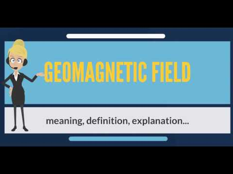 What is GEOMAGNETIC FIELD? What does GEOMAGNETIC FIELD mean? GEOMAGNETIC FIELD meaning & explanation