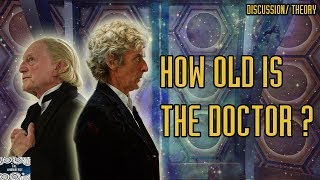 How old is the Doctor - Discussion / Theory