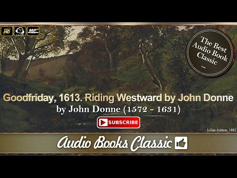 Audiobook: Goodfriday, 1613. Riding Westward by John Donne | Audio Books Classic 2