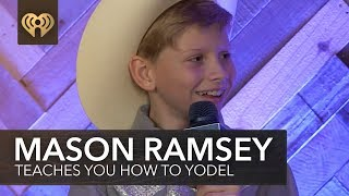 Yodel Boy Mason Ramsey Teaches You How To Yodel! | Exclusive Interview