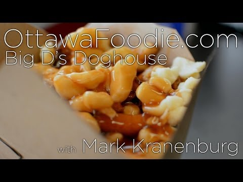 Ottawa Foodie TV - Big D's Doghouse & Poutine Emporium