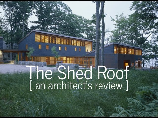 The Shed Roof An Architect S Review Of A Modern Classic Youtube