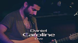 Daniel - Caroline (Live Ozen-Bar TLV)