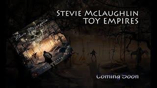 "STEVIE MCLAUGHLIN ""Toy Empires"" album trailer"