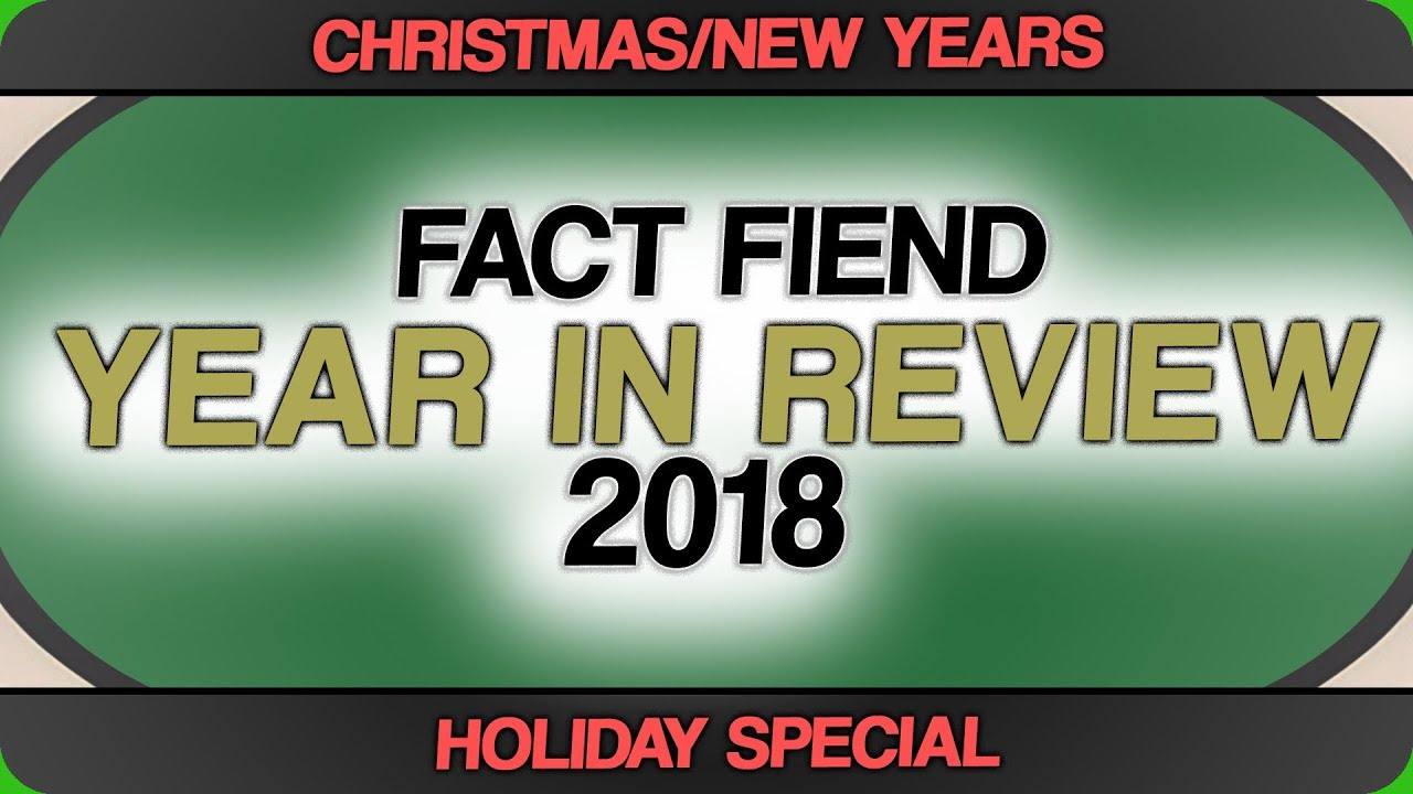 christmas-new-years-holiday-special-fact-fiend-year-in-review-2018