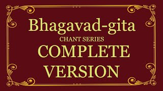 Bhagavad-gita Chant Series - Complete Version