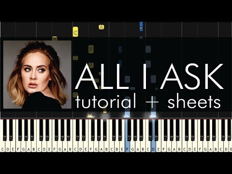 Adele - All I Ask - Piano Tutorial + Sheets